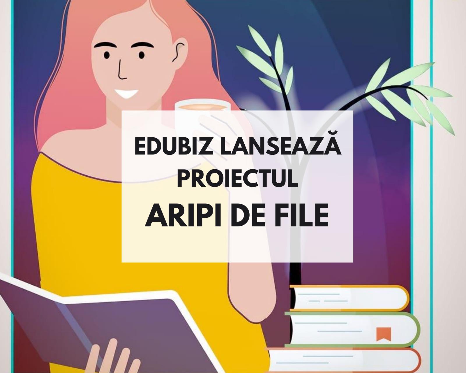 """Edubiz lansează proiectul """"Aripi de file""""!"""