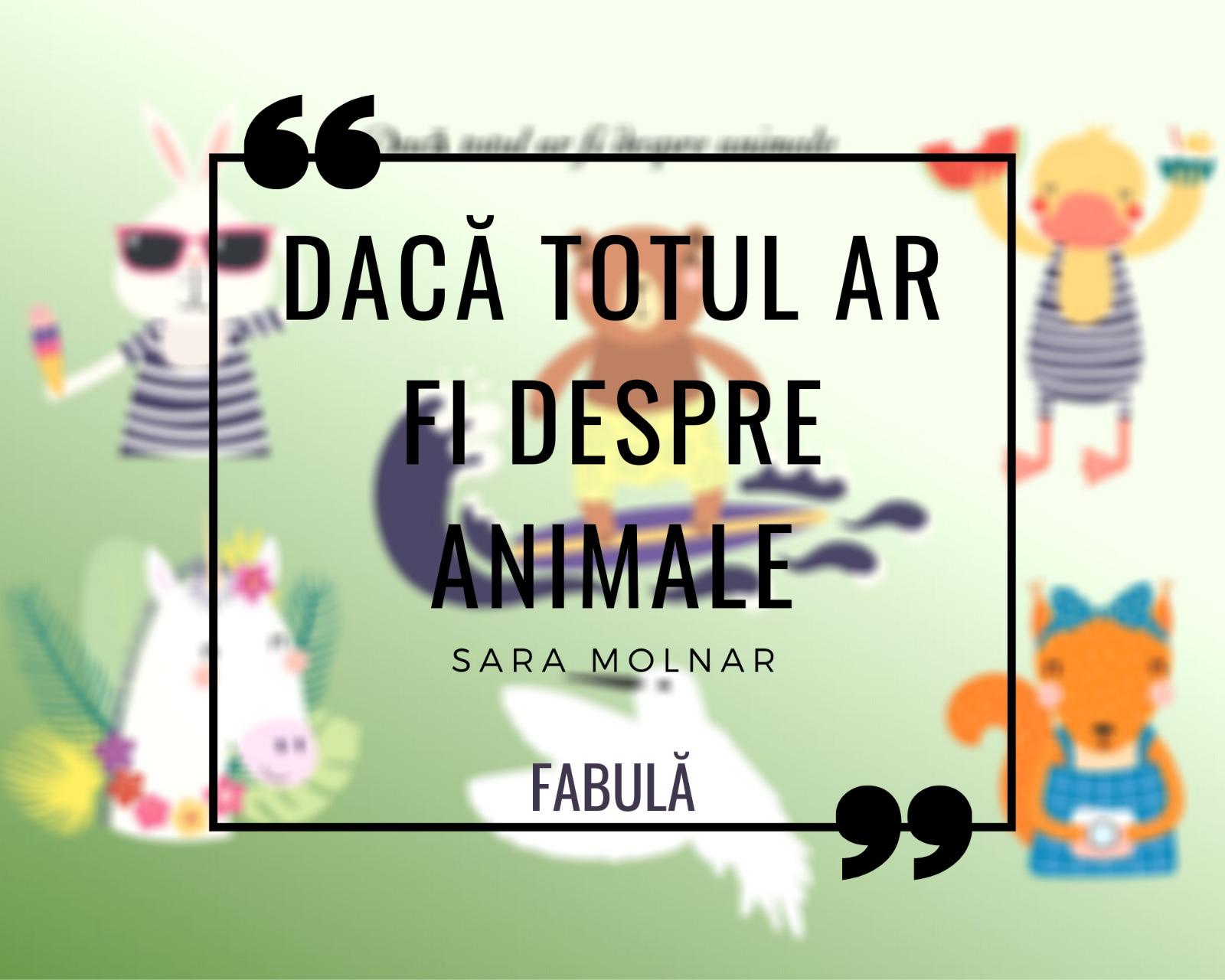 Dacă totul ar fi despre animale?