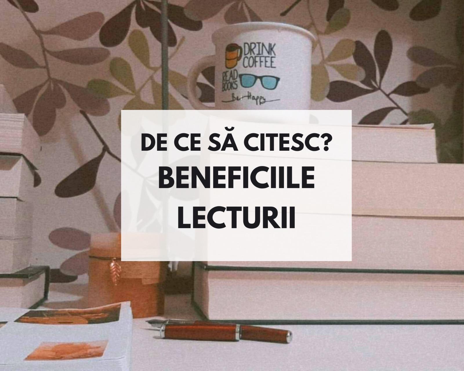 De ce să citesc? Beneficiile aduse de lectura unei cărți.