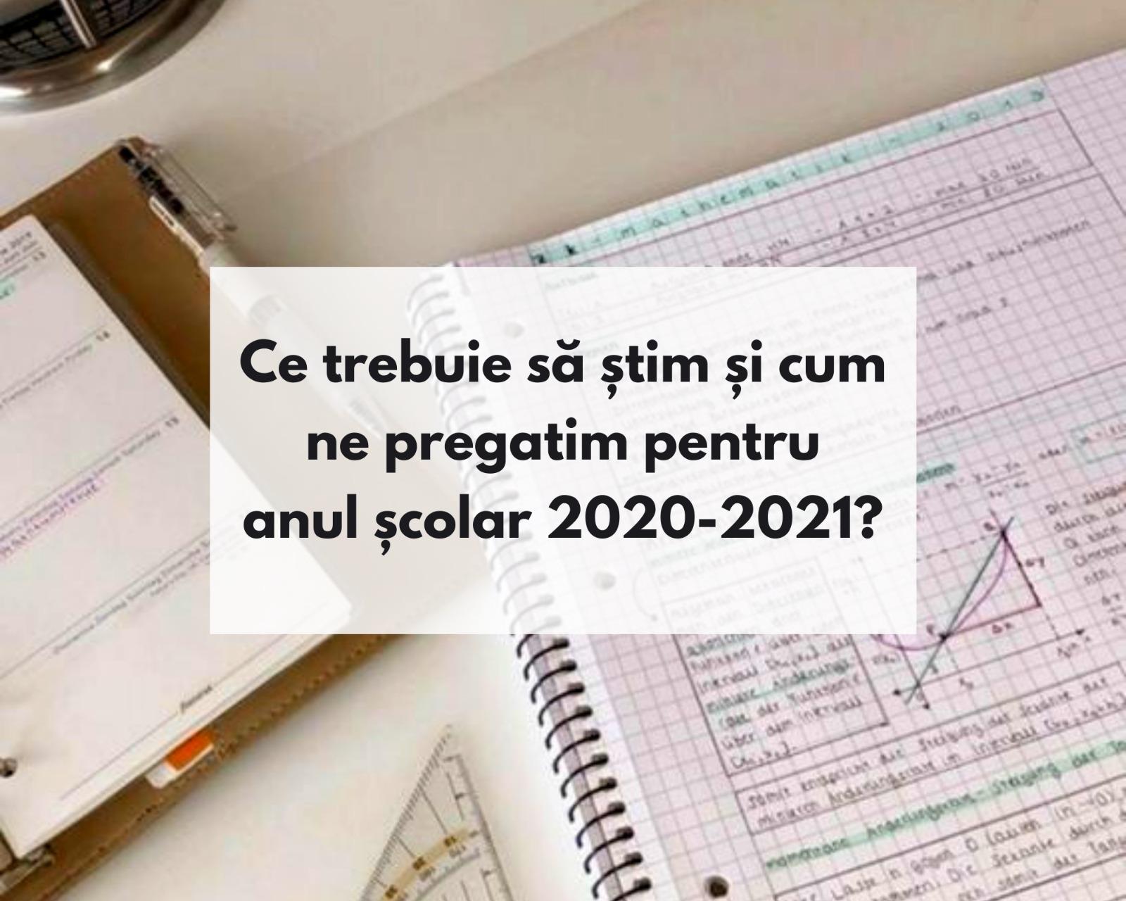 Ce trebuie să știm și cum ne pregătim pentru anul școlar 2020-2021