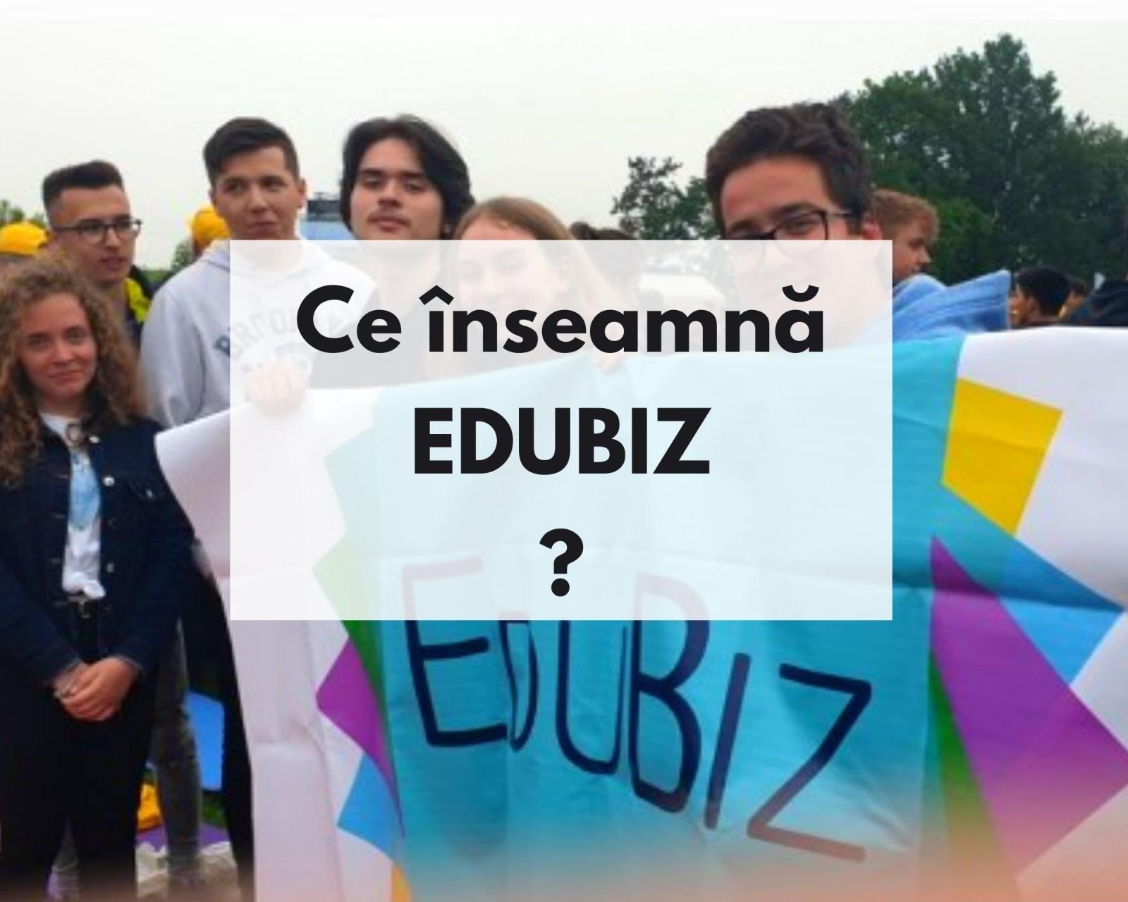 Ce înseamnă EduBiz?