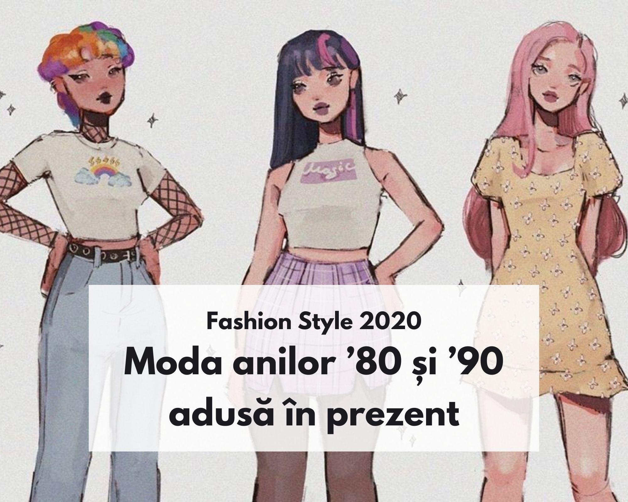 Moda anilor '80 și '90 adusă în prezent - Fashion Style 2020