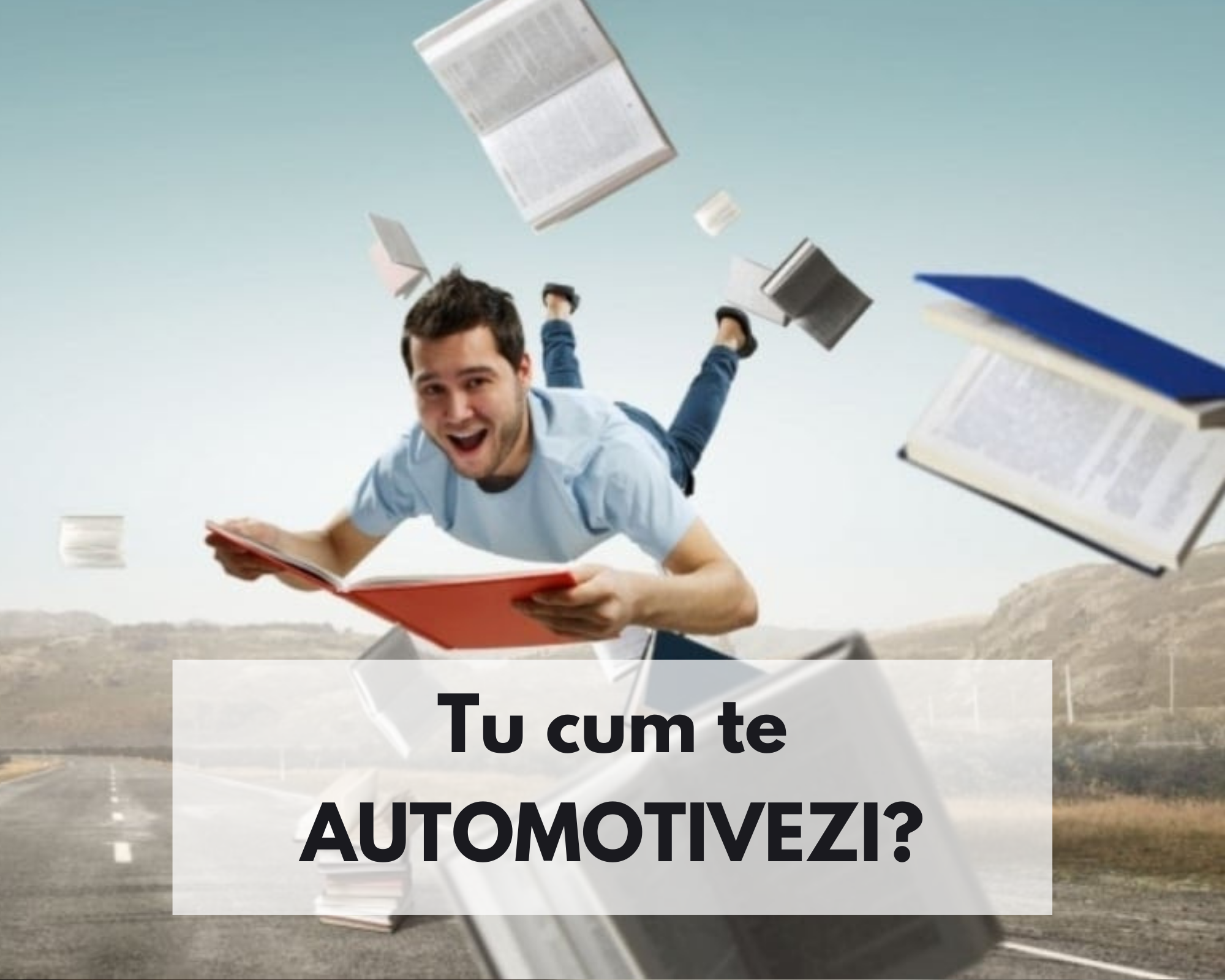 Tu cum te automotivezi?